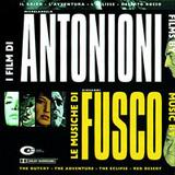 I Film Di Antonioni Le Musiche Di Fusco