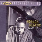 A Proper Introduction to Horace Silver: Doodlin' CD