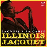 Illinois Jacquet a la Carte