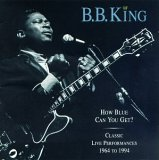 How Blue Can You Get? - B.B.King