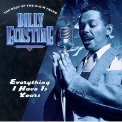 Everything I Have Is Yours: The Best of the M-G-M Years by Billy Eckstine