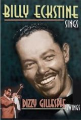 Billy Eckstine Sings: Dizzy Gillespie Swings DVD