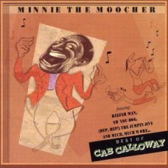 Minnie the Moocher - Cab Calloway
