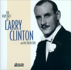The Very Best Of Larry Clinton & his Orchestra