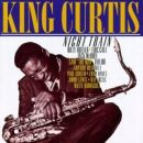 Night Train - King Curtis