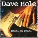 Steel on Steel by Dave Hole