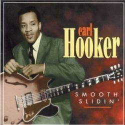 Earl Hooker - Smooth Slidin'