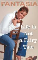 Life Is Not A Fairly Tale by Fantasia Barrino