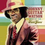 The Best of the Funk Years - Johnny Guitar Watson