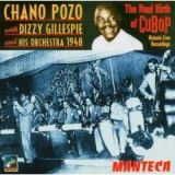 Manteca: The Real Birth Of Cubop by Chano Pozo and Dizzy Gillespie