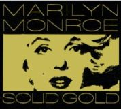 Solid Gold - Marilyn Monroe