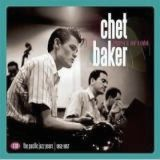 Prince Of Cool: The Pacific Jazz Years: 1952-1957 by Chet Baker