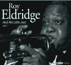 Roy Eldridge and his Little Jazz
